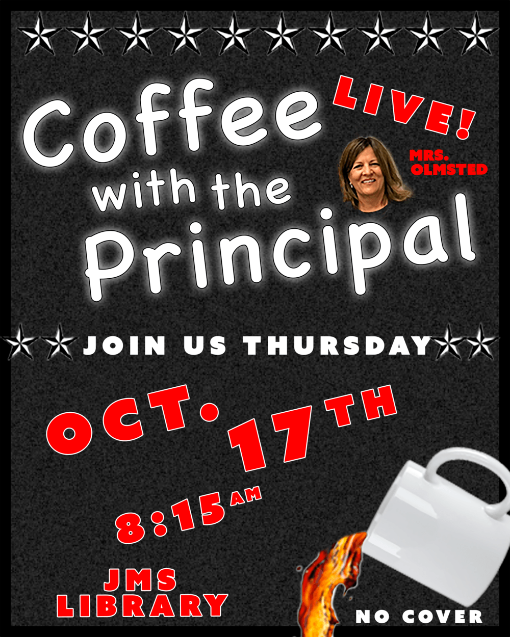 Coffee with the Principal - October 17th at 8 15 am in the library